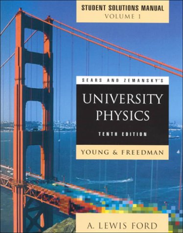 Sears and Zemansky's University Physics: Mechanics, Thermodynamics,: Young, Hugh D.,