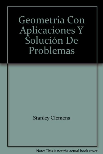 9780201644074: Geometria Con Aplicaciones Y Solución De Problemas