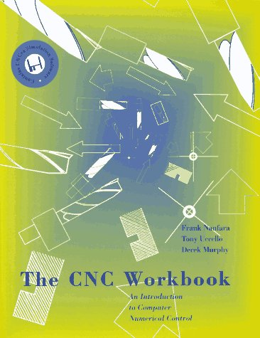 The CNC Workbook: An Introduction to Computer: Nanfara, Frank; Uccello,