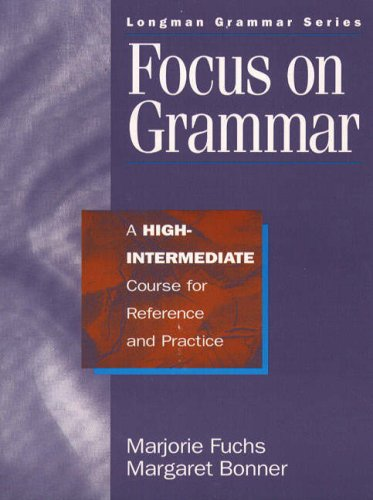 9780201656893: Focus on Grammar, High-Intermediate: A High Intermediate Course for Reference and Practice: High-Intermediate Student's Book (Longman Grammar)