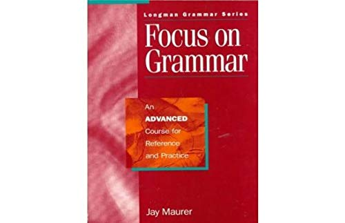 9780201656930: Focus on Grammar: An Advanced Course for Reference and Practice (Complete Student Book)