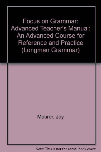 9780201656947: Focus on Grammar: An Advanced Course for Reference and Practice (Teacher's Manual)