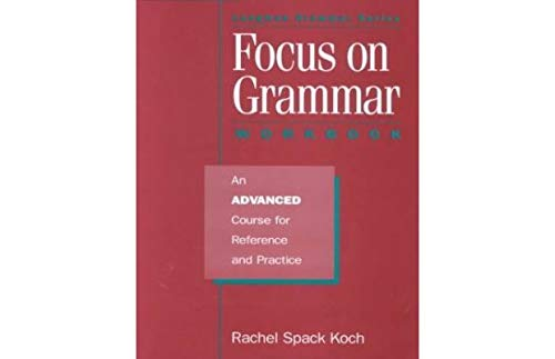 9780201656954: Focus on Grammar: An Advanced Course for Reference and Practice (Complete Workbook)