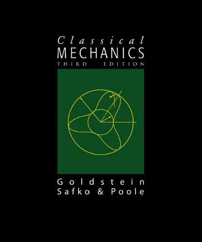 Classical Mechanics (3rd Edition): Goldstein, Herbert; Poole