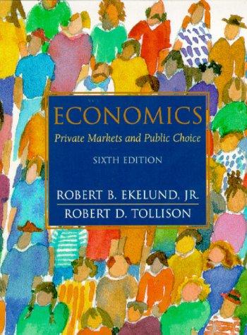 9780201657524: Economics: Private Markets and Public Choice (6th Edition)