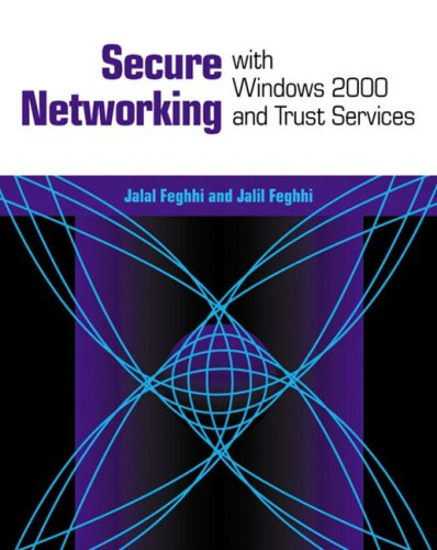9780201657784: Secure Networking With Windows 2000 and Trust Services