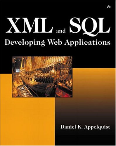 9780201657968: XML and SQL: Developing Web Applications: Developing Powerful Internet Applications