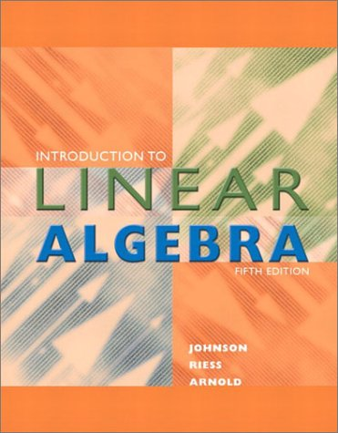 Introduction to Linear Algebra (5th Edition): Johnson, Lee W.; Riess, R. Dean; Arnold, Jimmy T.