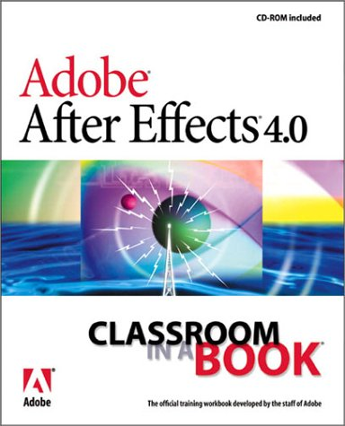 9780201658910: Adobe After Effects 4.0 Classroom in a Book
