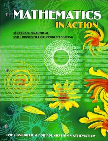 9780201660432: Mathematics in Action: Algebraic, Graphical, and Trigonometric Problem Solving