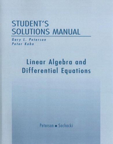 Student Solutions Manual for Linear Algebra and: Gary L. Peterson