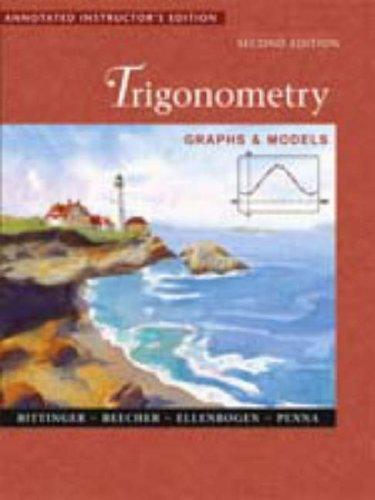 Trigonometry: Graphs & Models, 2nd Edition: Marvin L. Bittinger,