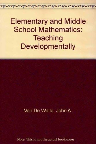 9780201667523: Elementary and Middle School Mathematics: Teaching Developmentally
