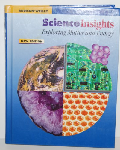 9780201673265: Science Insights Exploring Matter & Energy