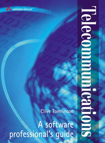 Telecommunications: An Introduction for Software Professionals: Tomlinson, Clive