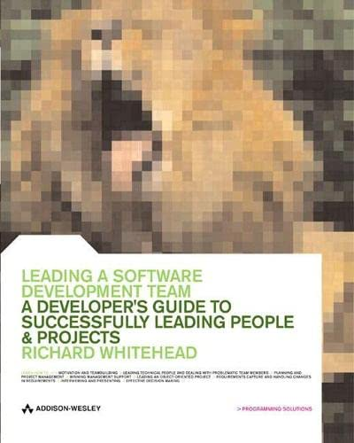 9780201675269: Leading a Software Development Team: A Developer's Guide to Successfully Leading People and Projects (The Practical Solutions Series)