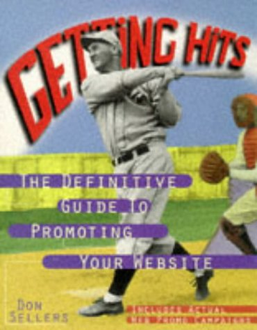 9780201688153: Getting Hits: The Definitive Guide to Promoting Your Web Site