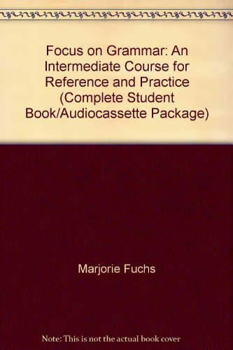 9780201694260: Focus on Grammar: an Intermediate Course for Reference and Practice: Book and Cassette Pack