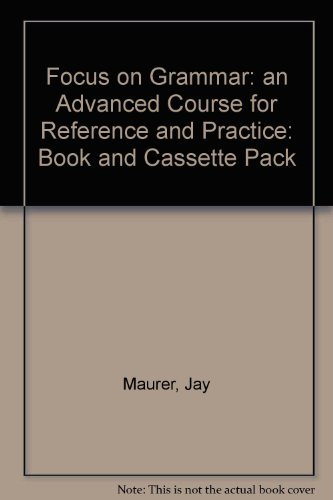 9780201694284: Focus on Grammar: an Advanced Course for Reference and Practice: Book and Cassette Pack