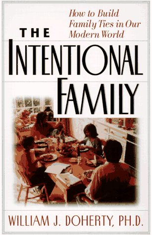 9780201694666: The Intentional Family: How To Build Family Ties In Our Modern World