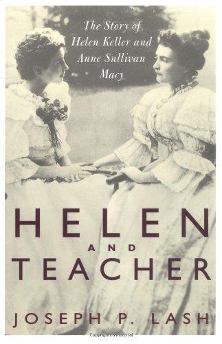 9780201694680: Helen and Teacher: Story of Helen Keller and Anne Sullivan Macy (Radcliffe Biography S.)