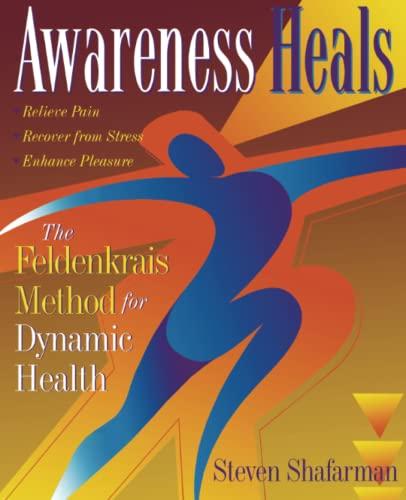 9780201694697: Awareness Heals: The Feldenkrais Method for Dynamic Health