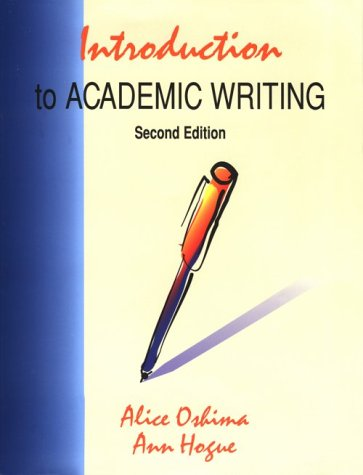 Introduction to Academic Writing, Second Edition (The: Oshima, Alice; Hogue,