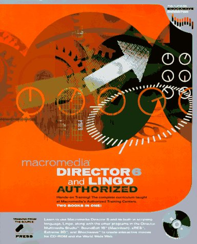 9780201696295: Director 6 and Lingo Authorized (Macromedia Press Series)