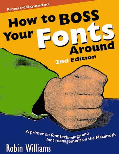 9780201696400: How to Boss Your Fonts Around: A Primer on Font Technology and Font Management on the Macintosh