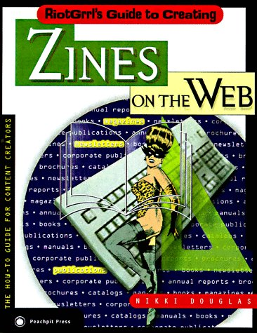 9780201696462: Riotgrrl's Guide to Creating Zines on the Web (On the Web Series)