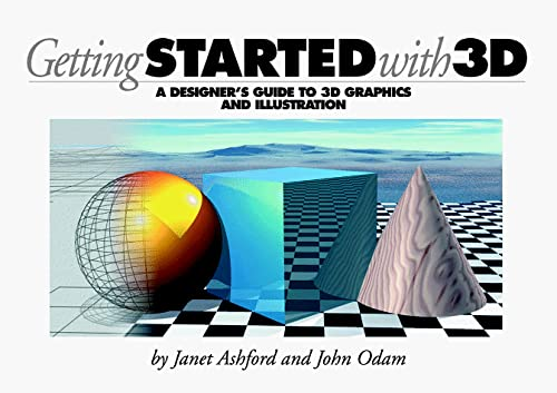 9780201696769: Getting Started with 3D: Designer's Guide to 3D Graphics and Illustration
