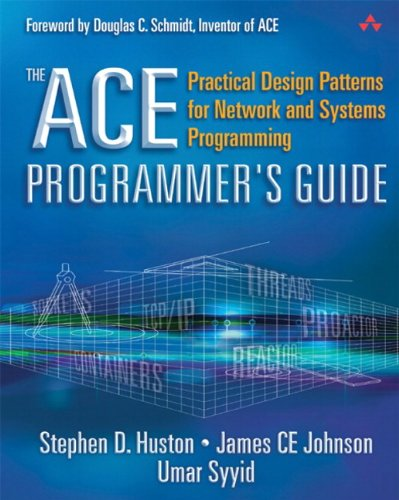 9780201699715: The Ace Programmer's Guide: Practical Design Patterns for Network and Systems Programming