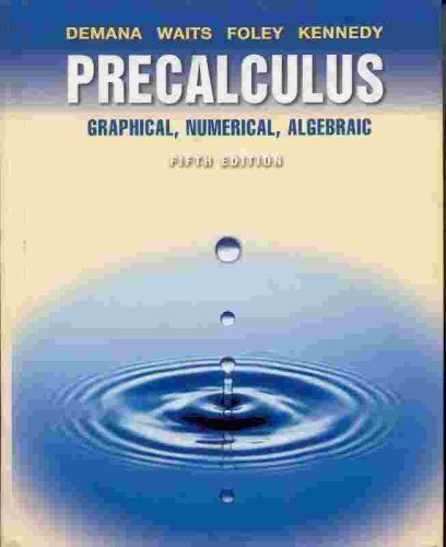 Precalculus: Graphical, Numerical, Algebraic: Franklin Demana