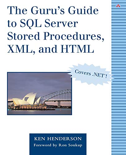 9780201700466: The Guru's Guide to SQL Server Stored Procedures, XML, and HTML