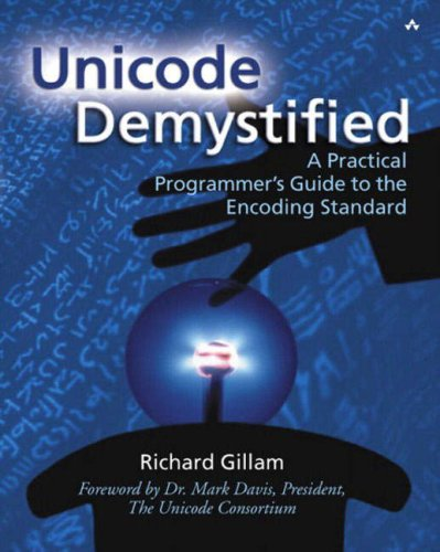 9780201700527: Unicode Demystified: A Practical Programmers Guide to the Encoding Standard