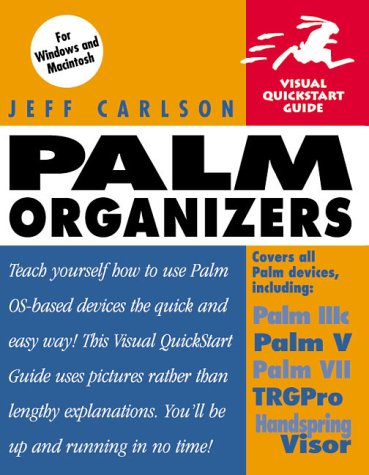 Palm Organizers. Teach Yourself How to Use Palm OS-based Devices the Quick and Easy Way.: Carlson, ...
