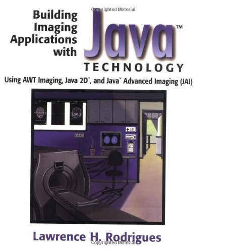 9780201700749: Building Imaging Applications with Java(TM) Technology: Using AWT Imaging, Java 2D(TM), and Java(TM) Advanced Imaging (JAI)
