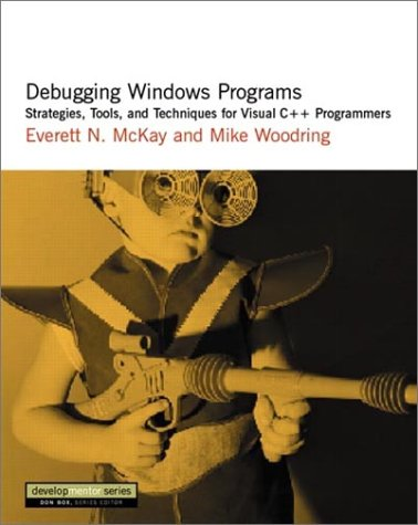 9780201702385: Debugging Windows Programs: Strategies, Tools, and Techniques for Visual C++ Programmers