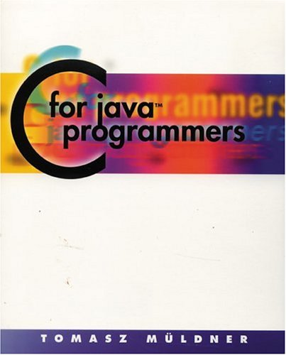 9780201702798: C for Java Programmers