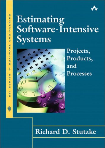 9780201703122: Estimating Software-Intensive Systems: Projects, Products, and Processes
