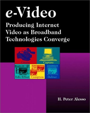 9780201703146: e-Video: Producing Internet Video as Broadband Technologies Converge (with CD-ROM)