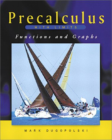 Precalculus with Limits: Functions and Graphs: Mark Dugopolski