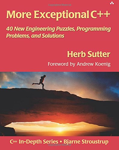 9780201704341: More Exceptional C++: 40 New Engineering Puzzles, Programming Problems, and Solutions: 40 More Engineering Puzzles, Programming Problems, and Solutions (AW C++ in Depth)
