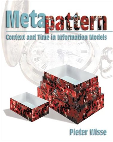 9780201704570: Metapattern: Context and Time in Information Models