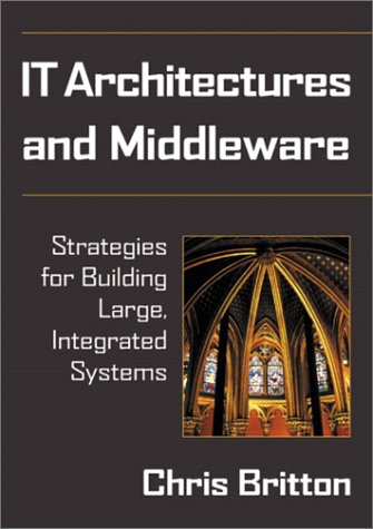 9780201709070: IT Architectures and Middleware: Strategies for Building Large, Integrated Systems