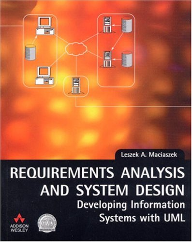 9780201709445: Requirements Analysis and System Design: Developing Information Systems with UML