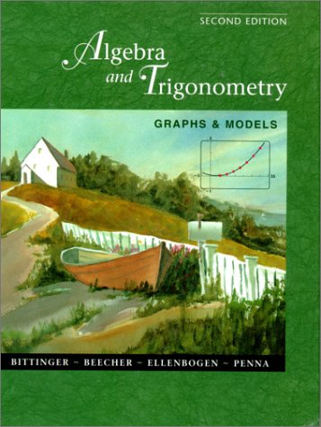 Algebra and Trigonometry: Graphs and Models with: Marvin L. Bittinger,