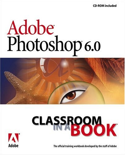 9780201710168: Adobe Photoshop 6.0 Classroom in a Book