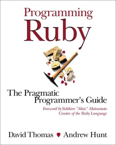 Programming Ruby: A Pragmatic Programmer's Guide: David Thomas, Andrew