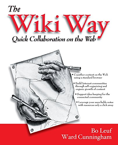 9780201714999: The Wiki Way: Collaboration and Sharing on the Internet: Quick Collaboration on the Web
